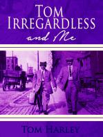 Tom Irregardless and Me