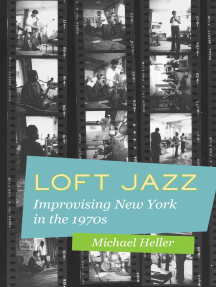 Loft Jazz: Improvising New York in the 1970s