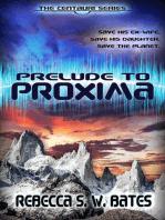 Prelude to Proxima