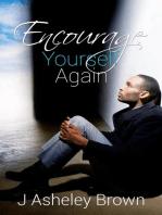 Encourage Yourself Again