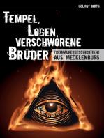 Tempel, Logen, verschworene Brüder