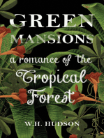 Green Mansions - A Romance of the Tropical Forest
