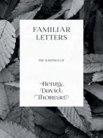 Familiar Letters - The Writings of Henry David Thoreau