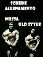 Schede Allenamento Massa Old Style