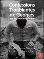 Confessions Troublantes de Georges, Faux Prophète Repentant