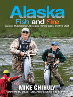 Alaska Fish And Fire: Alaskan Outdoorsman, Biologist, Fishing Guide, and Fire Chief