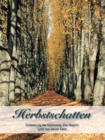 """Herbstschatten: Fortsetzung der Sammlung """"Der Beginn"""". Lyrik von Istvan Sabo"""