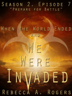 Prepare for Battle (When the World Ended and We Were Invaded