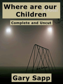 Where are our Children: A Novel: Complete and Uncut