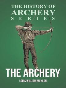 The Archery (History of Archery Series)