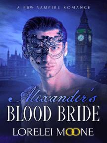 Alexander's Blood Bride: Vampires of London, #1