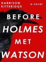 Before Holmes Met Watson