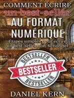Comment écrire un best-seller au format numérique: Étapes simples pour écrire un best-seller non-fictionnel