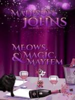 Meows, Magic, & Mayhem