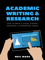 Academic Writing & Research: How to Write a Good, Strong, Important and Interesting Thesis