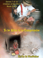 To Be Alive Is To Compromise