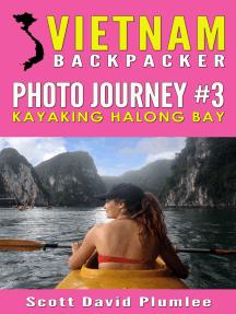Vietnam Backpacker Photo Journey #3: Kayaking Halong Bay