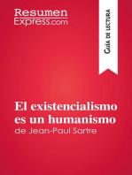El existencialismo es un humanismo de Jean-Paul Sartre (Guía de lectura)