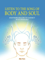 Listen To The Song Of Body And Soul