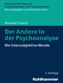 Der Andere in der Psychoanalyse: Die intersubjektive Wende