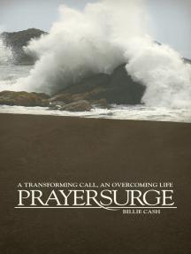 PrayerSurge: A Transforming Call, An Overcoming Life