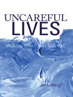 Uncareful Lives