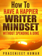 How to Have a Happier Writer Mindset Without Spending a Dime