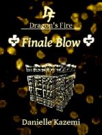 Finale Blow (#27) (Dragon's Fire)
