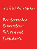 Der deutschen Auswanderer Fahrten und Schicksale
