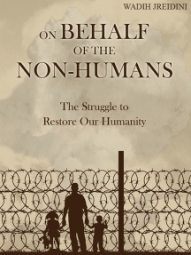 On Behalf of the Non-humans: The Struggle to Restore Our Humanity
