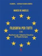 Filosofia per tutti (1.0) Manifesto per l'identità filosofica del popolo europeo
