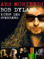 Ars Moriendi - Bob Dylans Kunst des Sterbens