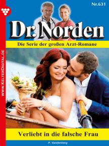 Dr. Norden 631 – Arztroman: Verliebt in die falsche Frau