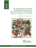 La agricultura científica en el departamento del Valle del Cauca, Colombia