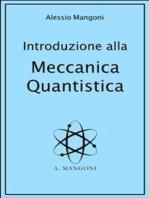 Introduzione alla Meccanica Quantistica