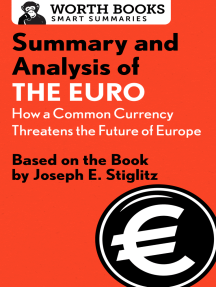 Summary and Analysis of The Euro: How a Common Currency Threatens the Future of Europe: Based on the Book by Joseph E. Stiglitz