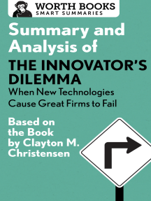 Summary and Analysis of The Innovator's Dilemma: When New Technologies Cause Great Firms to Fail: Based on the Book by Clayton Christensen