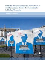 Politische Macht transnationaler Unternehmen in der ökonomischen Theorie der Internationalen Politischen Ökonomie