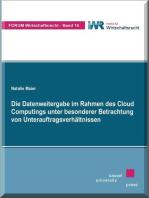 Die Datenweitergabe im Rahmen des Cloud Computings unter besonderer Betrachtung von Unterauftragsverhältnissen