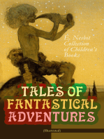 TALES OF FANTASTICAL ADVENTURES – E. Nesbit Collection of Children's Books (Illustrated)