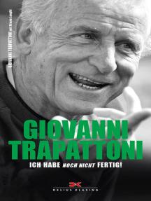 Giovanni Trapattoni: Ich habe noch nicht fertig