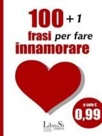 101+1 Frasi per fare innamorare