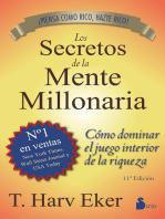 Los secretos de la mente millonaria: Cómo dominar el juego interior de la riqueza