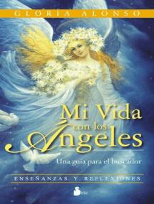 Mi vida con los ángeles: Una guía para el buscador