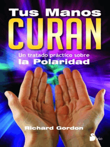 Tus manos curan: Un tratado práctico sobre la polaridad