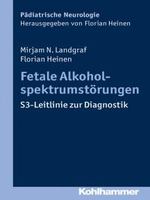 Fetale Alkoholspektrumstörungen: S3-Leitlinie zur Diagnostik