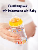 Familienglück...wir bekommen ein Baby