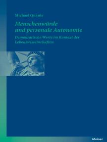 Menschenwürde und personale Autonomie: Demokratische Werte im Kontext der Lebenswissenschaften