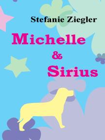 Michelle und Sirius: Die galaktischen Reisen