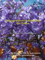 Außergewöhnliche Blütenwelt der Tropen Band 2